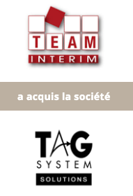 Le Groupe TEAM INTERIM procède à l'acquisition de TAG SYSTEM SOLUTIONS